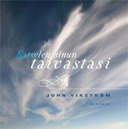 katselen sinun taivastasi John Vikström