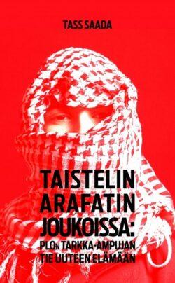 Taistelin arafatin joukoissa Tass Saada