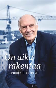 On aika rakentaa Fredrik Ekholm