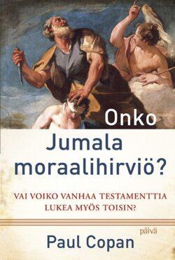 Onko Jumala moraalihirviö Paul Copan