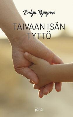 Taivaan isän tyttö - Evelyn Hynynen