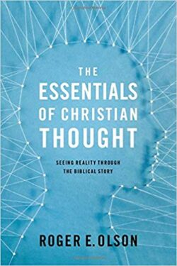The Essentials of Christian Thought - Roger E. Olson