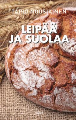 Leipää ja suolaa Tapio Nousiainen