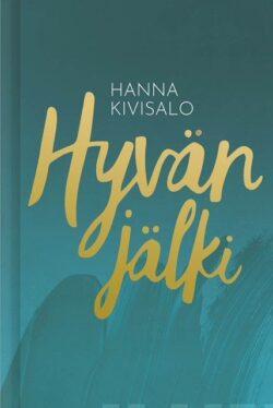 Hyvän jälki uudistettu painos Hanna Kivisalo