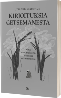 Kirjoituksia Getsemanesta Jyri-Juhani Uurtimo