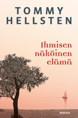 Ihmisen näköinen elämä Tommy Hellsten