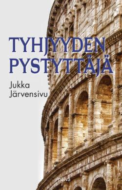 Tyhjyyden pystyttäjä Jukka Järvensivu