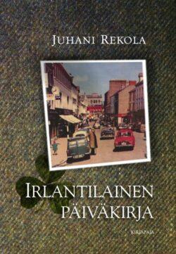 Irlantilainen päiväkirja Juhani Rekola