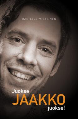 Juokse Jaakko Juokse Danielle Miettinen