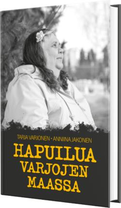 Hapuilua varjojen maassa Tarja Varjonen ja Anniina Jakonen