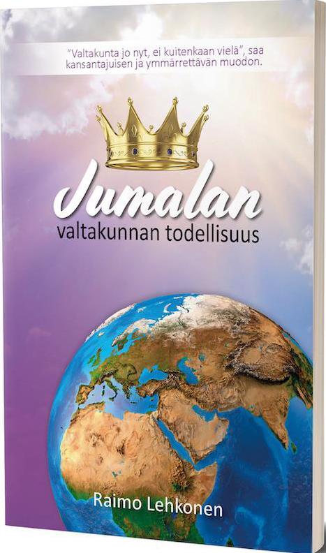 Jumalan valtakunnan todellisuus Raimo Lehkonen