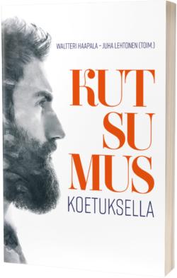 Kutsumus koetuksella Juha Lehtonen Waltteri Haapala