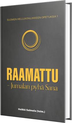 Suomen helluntailiikeen opetuksia – Osa 1 Raamattu – Jumalan pyhä Sana