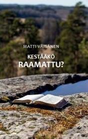 Kestääkö raamattu matti väisänen